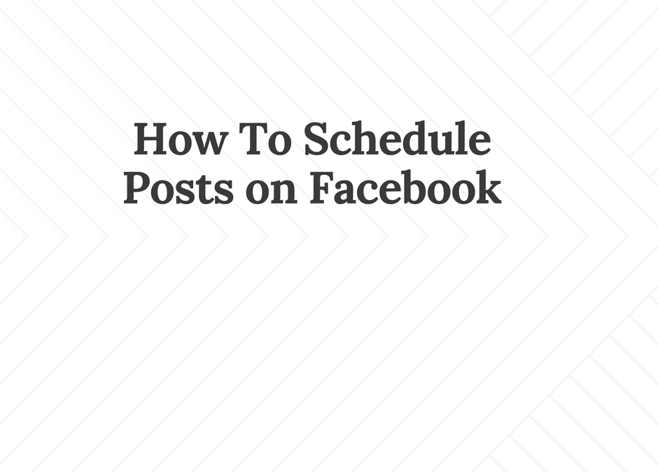How To Schedule Posts in Facebook